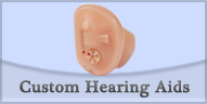 Custom Made Hearing Aids
